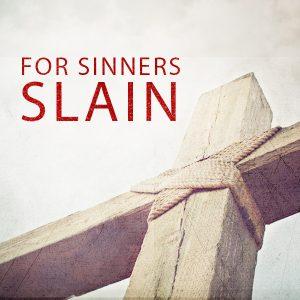 For Sinners Slain-0