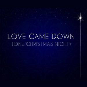 Love Came Down (One Christmas Night) - Demo MP3-0