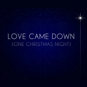 Love Came Down (One Christmas Night) - Stereo Accompaniment Track MP3-0